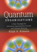 Quantum Organizations: A New Paradigm for Achieving Organizational Success and Personal Meaning