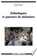 Ethnologues et passeurs de mémoires