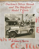 Darlenes Silver Streak And The Bradford Model T Girls
