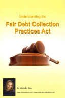 Understanding and Following the Fair Debt Collection Practices Act