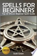 Spells For Beginners Top 30 Wiccan Beginner Spells Guide