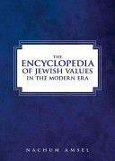 The Encyclopedia Of Jewish Values : moral and ethical issues, this...