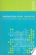 Sustaining Urban Networks