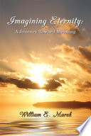 Imagining Eternity: A Journey Toward Meaning