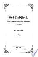 Graf Carl Chotek geheimer Rath und Oberstburggraf von Böhmen. (1783-1868). Ein Lebensbild