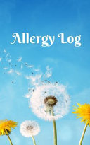 Allergy Symptom And Intolerance Tracker Journal For Children And Parents List All Allergies And Organize All The Allergic Reactions In One Place Tracking Journals And Log Book