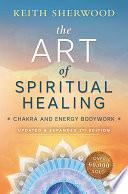 The Art of Spiritual Healing  new edition