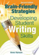 Brain Friendly Strategies for Developing Student Writing Skills