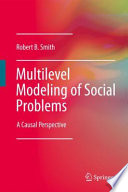 Multilevel Modeling of Social Problems Modeling And Causality; The Substantively And