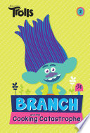 Branch and the Cooking Catastrophe  DreamWorks Trolls Chapter Book  2