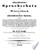 Althochdeutscher Sprachschatz oder Wörterbuch der althochdeutschen Sprache