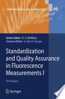 Standardization and Quality Assurance in Fluorescence Measurements I