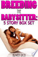 Breeding The Babysitter 5 Story Box Set Impregnation