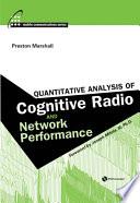 Quantitative Analysis Of Cognitive Radio And Network Performance