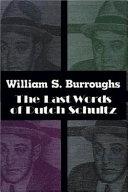 The Last Words of Dutch Schultz Twenty Four Hours Of Hallucinations Presents Schultz S Two