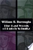 The Last Words of Dutch Schultz Twenty Four Hours Of Hallucinations Presents