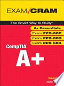 Comptia A Exam Cram Exams 220 602 220 603 220 604