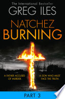 Natchez Burning  Part 3 of 6  Penn Cage  Book 4
