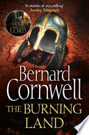 The Burning Land  The Last Kingdom Series  Book 5