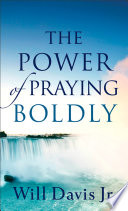 The Power of Praying Boldly