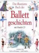 Das illustrierte Buch der Ballettgeschichten