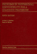 Problems in Professional Responsibility for a Changing Profession