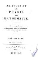 Zeitschrift für Physik und Mathematik. Hrsg: A(ndreas Freiherr von) Baumgartner und A(ndreas Freiherr) v(on) Ettingshausen