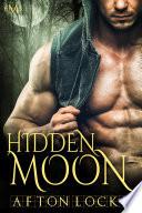 Hidden Moon (Hot Moon Rising #4) Inherited Mutation That Makes Him A Violent Freak