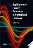 Applications of Fourier Transforms to Generalized Functions