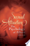 Sexual Attraction The Psychology Of Allure