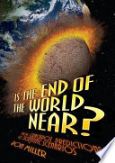 Is The End Of The World Near? : about the end of the world. but...