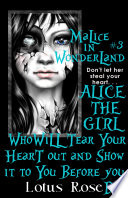 Malice In Wonderland  3  Alice the Girl Who Will Tear Your Heart Out and Show It To You Before You Die