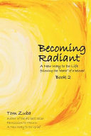 Becoming Radiant A New Way To Do Life Following The Death Of A Beloved
