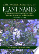 CRC World Dictionary of Plant Nmaes Volume Set Is The Most