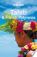 Lonely Planet Tahiti   French Polynesia