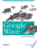 Google Wave  Up and Running