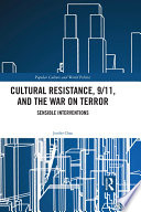 Cultural Resistance  9 11  and the War on Terror