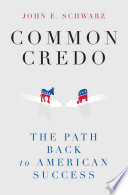 Common Credo The Path Back To American Success