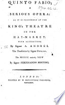 Quinto Fabio A Serious Opera As It Is Performed At The King S Theatre In The Hay Market With Alterations By Signor A Andrei The Translation By Signor Povoleri Etc Ital Eng