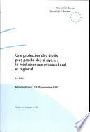 Une protection des droits plus proche des citoyens : le médiateur aux niveaux local et régional : actes, Messine (Italie), 13-15 novembre 1997