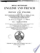 Royal Dictionary English and French and French and English Compiled from the Dictionaries of Johnson  Todd     by Professors Fleming and Tibbins