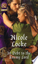In Debt To The Enemy Lord (Mills & Boon Historical) (Lovers and Legends, Book 4) by Nicole Locke