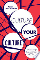 Culture Your Culture: Innovating Experiences @Work