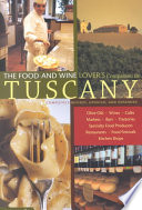 The Food and Wine Lover s Companion to Tuscany