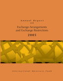 Annual Report on Exchange Arrangements and Exchange Restrictions, 2005