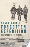 Shackleton s Forgotten Expedition