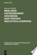 Berliner Unternehmer während der frühen Industrialisierung
