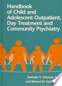 Handbook of Child and Adolescent Outpatient, Day Treatment and Community Psychiatry Taylor Francis An Informa Company