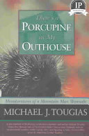 There s a Porcupine in My Outhouse