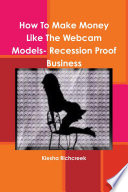 How To Make Money Like The Webcam Models  Recession Proof Busines